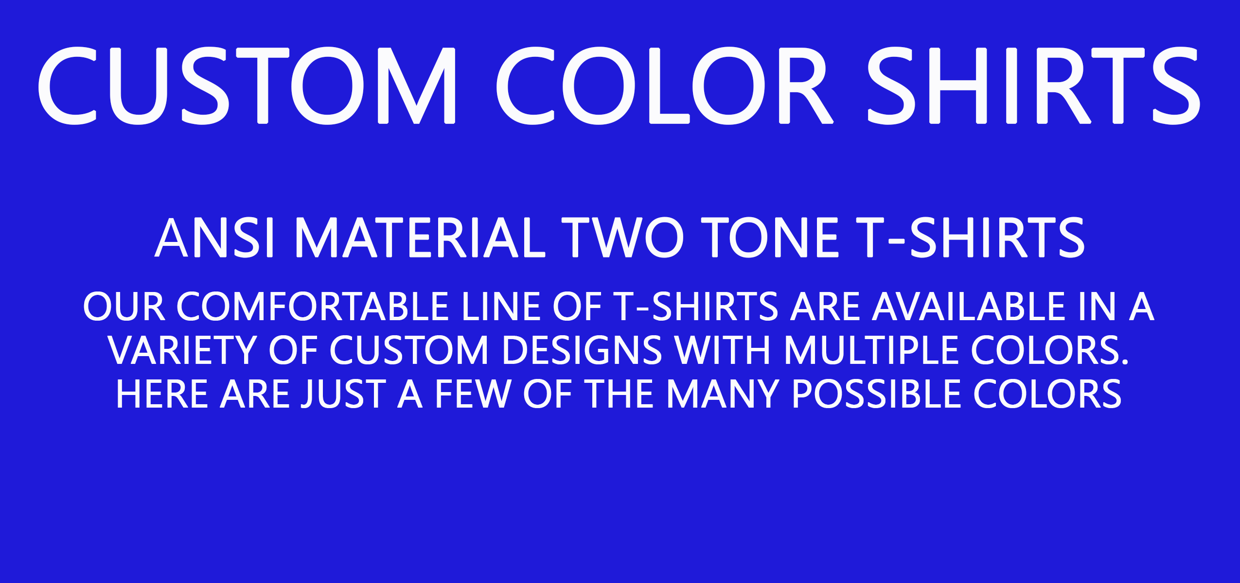 CUSTOM COLOR SHIRTS
